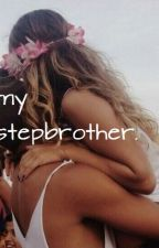 My stepbrother by camilaramirez7927