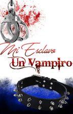 Mi Esclavo, Un Vampiro... by Kiarathestoryteller
