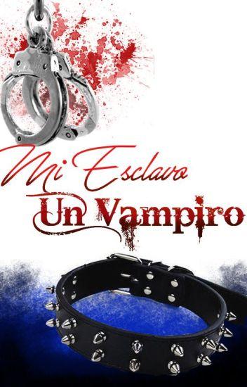 Mi Esclavo, Un Vampiro...