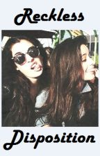 Reckless Disposition {Camren} by howrmonizer