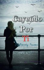 Cayendo Por Ti. (Bloody Painter) -Editando- by candycrazyyolo