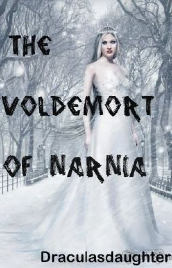 The Voldemort of Narnia (A Narnian Fanfic)