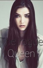 The rogue Queen by Pjmce1