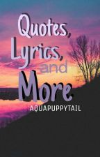 Quotes, Lyrics, and More by aquapuppytail