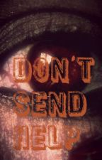 Don't Send Help (Darker than Night 2) by Robert-E-Writing