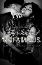 50 Shades of Unfamous [RATED R] by ScottyUnfamous