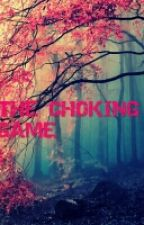 The Choking Game by TheinvisibleOne101