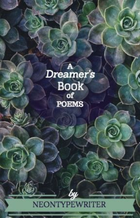 A Dreamers Book of Poems by NeonTypewriter