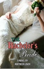 The Bachelor's Bride by RoOtBeeR_LovEr