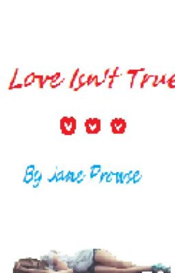 Love Isn't True