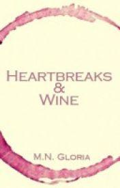 Heartbreaks & Wine by minimimilel
