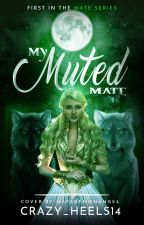 мy мυтed мaтe {COMPLETED}     (Editing) by Crazy_Heels14
