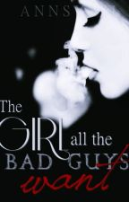 The Girl All The Bad Guys Want by AnnSyvil