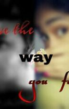 love the way you feel! by adityyy
