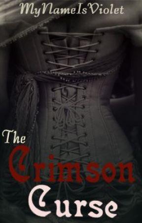 The Crimson Curse by MyNameIsViolet
