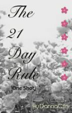 The 21 Day Rule (One Shot) by DannaCtln
