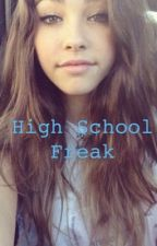High school freak by xoxEm_ilyxox