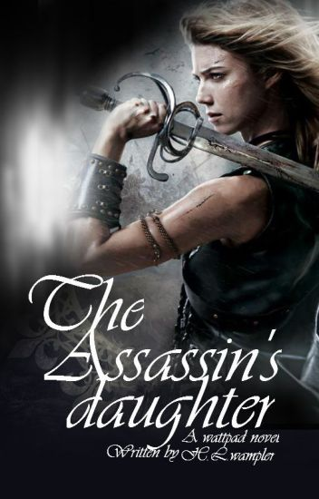 The Asassin's Daughter #wattys2016 #writher