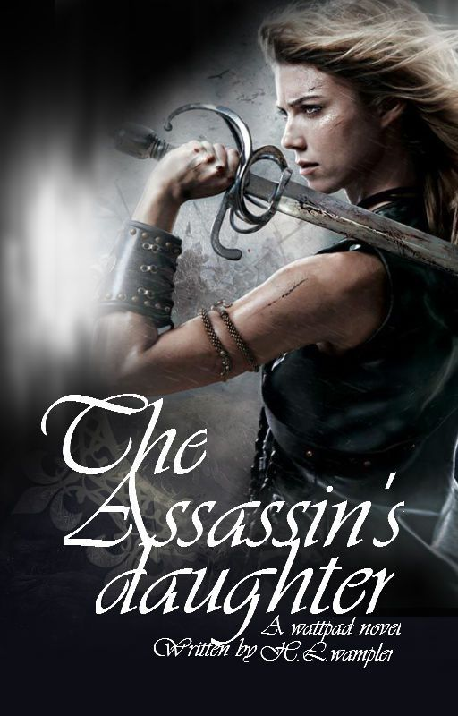 The Asassin's Daughter  by HeatherWampler