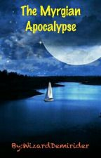 The Myrgian Apocalypse by WizardDemirider