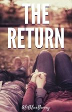 |The Return| (On Hold) by AliBlueBunny