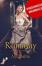 Runaway [SELESAI] by AlfiZhafira