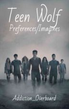 Teen Wolf Preferences/Imagines ✓ by Addiction_Overboard