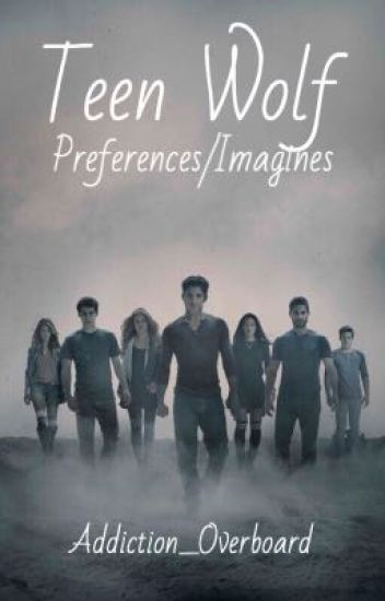 Teen Wolf Preferences/Imagines [✓]