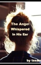 The Angel Whispered In His Ear (Draco Malfoy Love Story) by tas_saz