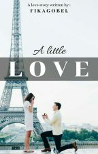 A LITTLE LOVE [On Editing] by fikagobel