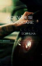 Adevăr & Provocare by Sophiuka
