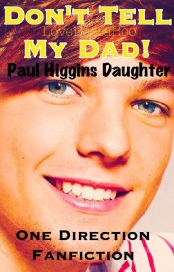 Don't Tell My Dad! (One Direction Fanfiction)