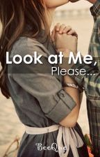 Look at me, please by BeeQue