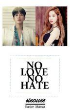 [Book II] No Love, No Hate by Sizouze