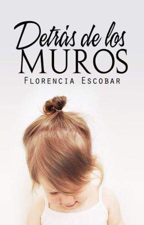 Detrás de los muros [S.I #1] by Flor_esco