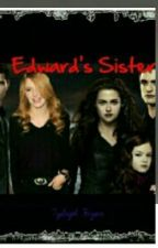 Edward's Sister (a twilight fanfic) by thomasbslover2001