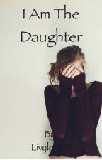 I am the Daughter by l_loup15
