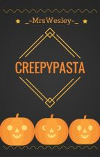 Creepypasta brevi by _-MrsWeasley-_