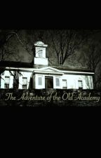 The Adventure of the Old Academy by MooreEnglish1