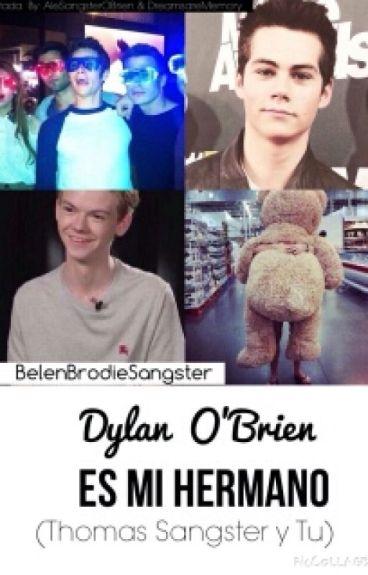 Dylan O'brien es mi hermano (Thomas Sangster y tú)