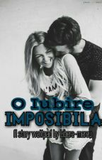 o iubire imposibila by libera-mereu