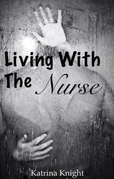 Living with the Nurse