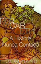 Percabeth - A história nunca contada. by Olimpiano