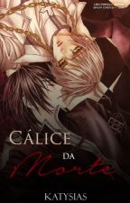 O calice da morte (Yaoi) by Katysias
