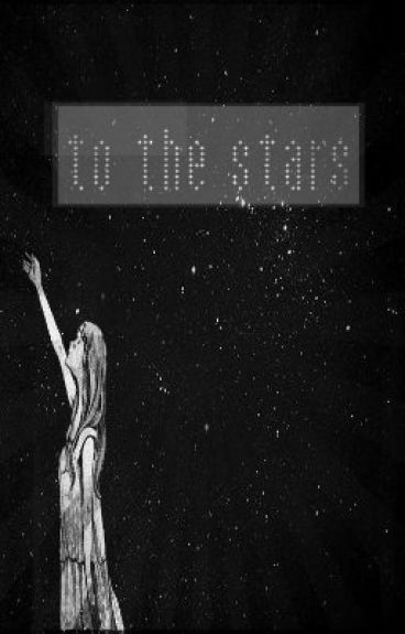 To The Stars by a_rainy_day