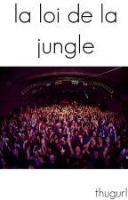la loi de la jungle//c.r by thugurl