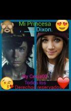 Mi Princesa, ____ Dixon √√ by -XxLoveYouGoodbyeXx