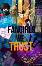 Fangirls we trust by Pottercorn