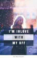 In-love with my BFF(One-Shot) by LadyBriarRose
