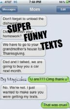 Super Funny Texts by Magicalez